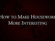 Housework More Interesting